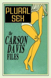Plural Sex: Case Studies in Variant Sexual Practices, by Carson Davis (Paperback)
