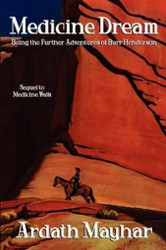 Medicine Dream: Being the Further Adventures of Burr Henderson, by Ardath Mayhar (Paperback)
