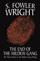 The End of the Mildew Gang, by S. Fowler Wright (Paperback)