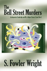 The Bell Street Murders, by S. Fowler Wright (Paperback)