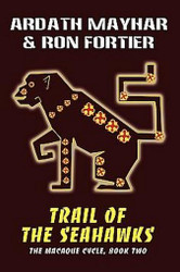 Trail of the Seahawks, by Ardath Mayhar and Ron Fortier (Paperback)