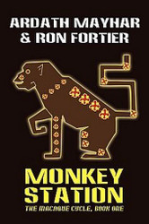 Monkey Station, by Ardath Mayhar and Ron Fortier (Paperback)