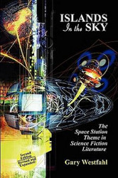 Islands in the Sky: The Space Station Theme in Science Fiction Literature, by Gary Westfahl (Paperback)