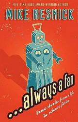 ...Always a Fan, by Mike Resnick (Paperback)