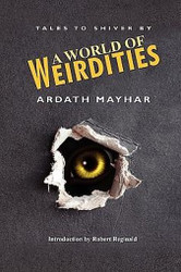 A World of Weirdities: Tales to Shiver By , by Ardath Mayhar (Paperback)