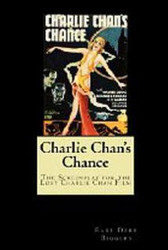 Charlie Chan's Chance: The Screenplay for the Lost Charlie Chan Film