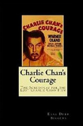 Charlie Chan's Courage: The Screenplay for the Lost Charlie Chan Film, by Earl Derr Biggers and Seton I. Miller (Paperback)