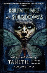 Hunting the Shadows, by Tanith Lee (Hardcover)