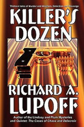 Killer's Dozen: Thirteen Mystery Tales, by Richard A. Lupoff (Paperback)