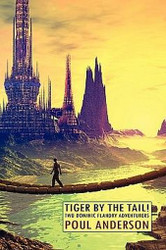 Tiger By the Tail! Two Dominic Flandry Adventures, by Poul Anderson (Paperback)