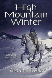High Mountain Winter, by Ardath Mayhar (Paperback)