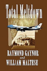 Total Meltdown: A Tripler and Clarke Adventure, by Raymond Gaynor and William Maltese (Paperback)