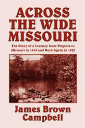 Across the Wide Missouri, by James Brown Campbell (paperback)