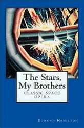 The Stars, My Brothers, by Edmond Hamilton (chapbook)