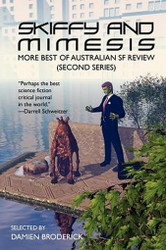 Skiffy and Mimesis: More Best of ASFR: Australian SF Review (Second Series), ed. by Damien Broderick (Paperback)