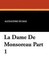 La Dame De Monsoreau Part 1, by Alexandre Dumas (Paperback)