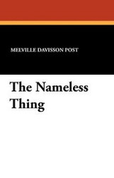 The Nameless Thing, by Melville Davisson Post (Paperback)