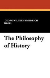 The Philosophy of History, by Georg Wilhelm Frederich Hegel (Paperback)
