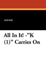 """All In It! -""""K (1)"""" Carries On, by Ian Hay (Paperback)"""
