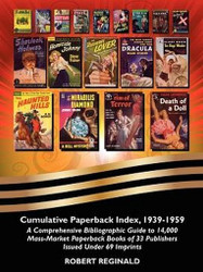 Cumulative Paperback Index, 1939-1959: A Comprehensive Bibliographic Guide to 14,000 Mass-Market Paperback Books of 33 Publishers Issued Under 69 Imprints, by Robert Reginald (trade pb)