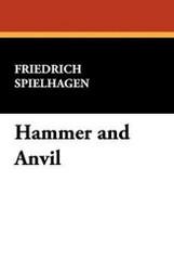 Hammer and Anvil, by Friedrich Spielhagen (Paperback)