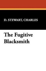 The Fugitive Blacksmith, by Charles D. Stewart (Paperback)