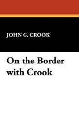 On the Border with Crook, by John G. Crook (Paperback)
