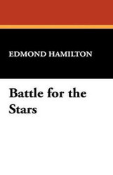 Battle for the Stars, by Edmond Hamilton (Paperback)