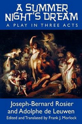 A Summer Night's Dream: A Play in Three Acts, by Joseph-Bernard Rosier and Adolphe de Leuwen (Paperback)