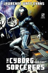 Wildside Double #5: The Cyborg and the Sorcerers/The Wizard and the War Machine, by Lawrence Watt-Evans (Paperback)