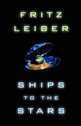 Ships to the Stars, by Fritz Leiber (Hardcover)