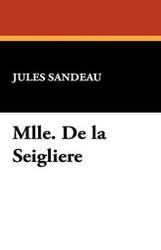 Mlle. De la Seigliere, by Jules Sandeau (Paperback)
