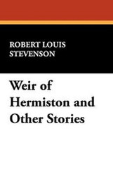 Weir of Hermiston and Other Stories, by Robert Louis Stevenson (Hardcover)
