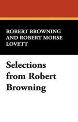 Selections from Robert Browning, by Robert Browning (Hardcover)