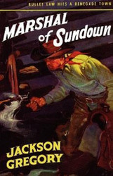 Marshal of Sundown, by Jackson Gregory (Paperback)