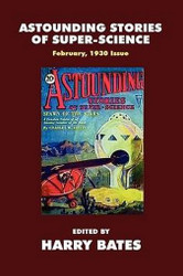 Pulp Classics: Astounding Stories #2 (February, 1930), edited by Harry Bates (Paperback)
