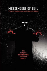 Messengers of Evil: Being a Further Account of the Lures and Devices of Fantomas, by Marcel Allain and Pierre Souvestre (Paperback)