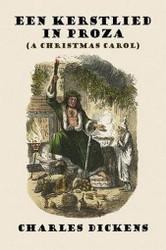 Een Kerstlied in Proza (A Christmas Carol), by Charles Dickens (Paperback)