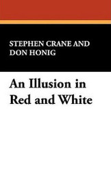 An Illusion in Red and White, by Stephen Crane (Paperback)