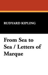 From Sea to Sea / Letters of Marque, by Rudyard Kipling (Paperback)