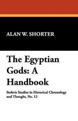 The Egyptian Gods: A Handbook, by Alan W. Shorter (Paperback)