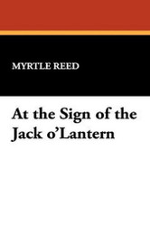 At the Sign of the Jack o'Lantern, by Myrtle Reed (Hardcover)