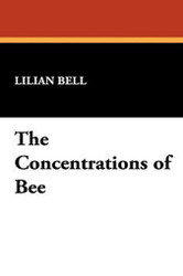 The Concentrations of Bee, by Lillian Bell (Paperback)
