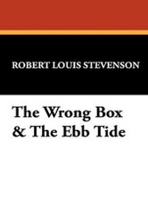 The Wrong Box & The Ebb Tide, by Robert Louis Stevenson (Paperback)