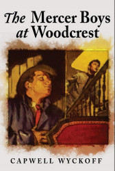The Mercer Boys at Woodcrest, by Capwell Wyckoff (Paperback)