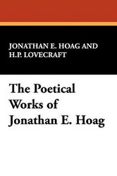 The Poetical Works of Jonathan E. Hoag, by Jonathan E. Hoag (Paperback)