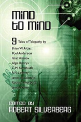 Mind to Mind: Science Fiction Stories by Isaac Asimov, Poul Anderson, James White, and more!, edited by Robert Silverberg (Paperback)