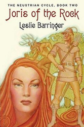 Joris of the Rock: The Neustrian Cycle, Book Two, by Leslie Barringer (Paperback)
