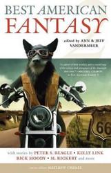 Best American Fantasy 2, edited by Jeff VanderMeer and Ann VanderMeer (trade pb)