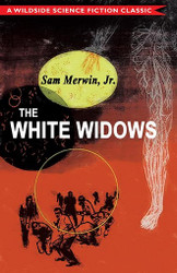 The White Widows, by Sam Merwin, Jr. (Hardcover)
